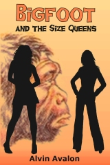 Bigfoot and the Size Queens ebook by Alvin Avalon